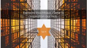Hochhäuser – Inspiration aus Holz