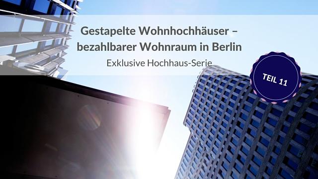 Gestapelte Wohnhochhäuser – bezahlbarer Wohnraum in Berlin