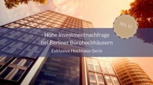 Hohe Investmentnachfrage bei Berliner Bürohochhäusern