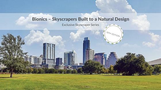 Bionics – Skyscrapers Built to a Natural Design