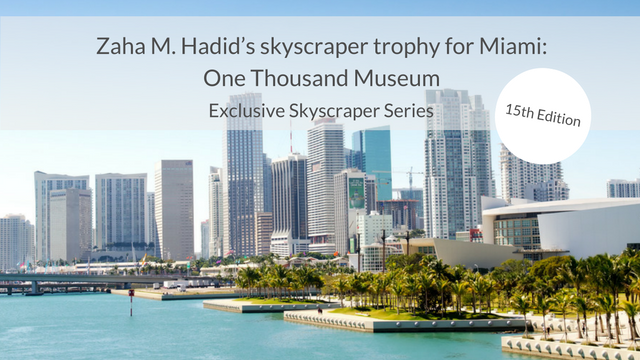 Zaha M. Hadid's skyscraper trophy for Miami: One Thousand Museum